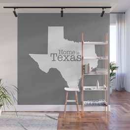 Texas is Home - Home is Texas  (gray version) Wall Mural