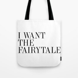 I WANT THE FAIRYTALE Tote Bag