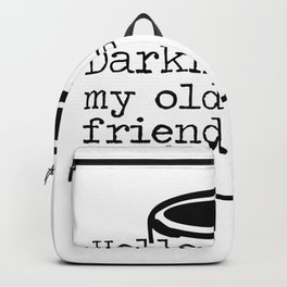 Hello Darkness My Old Friend Funny Coffee T-shirt Backpack