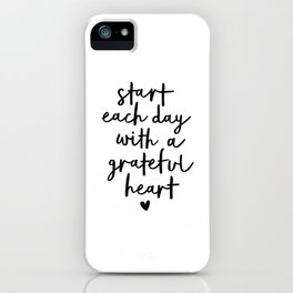 Start Each Day With a Grateful Heart black and white typography minimalism home room wall decor iPhone Case
