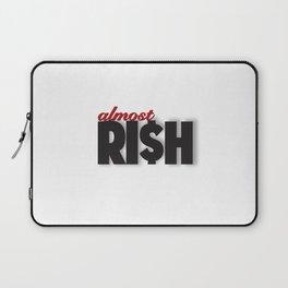 Almost Ri$h Laptop Sleeve