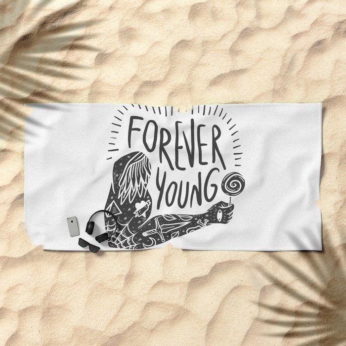 Forever youg 1 Beach Towel