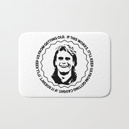 """MacGyver quote: """"If this works, it'll keep us from getting caught...."""" Bath Mat"""