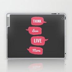 Think less, Live More Laptop & iPad Skin