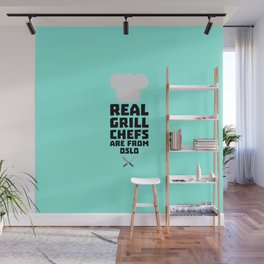 Real Grill Chefs are from Oslo T-Shirt Dfo1n Wall Mural