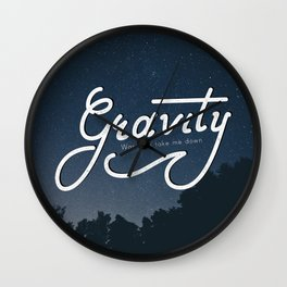 Gravity wants to bring me down Wall Clock