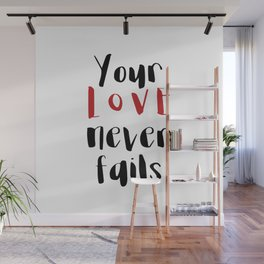Your Love Never Fails Wall Mural