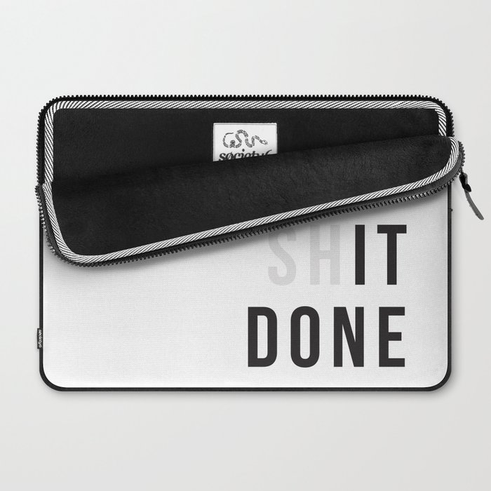 Get Sh(it) Done // Get Shit Done Laptop Sleeve
