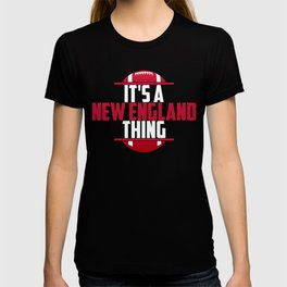 Its A New England Thing T-shirt