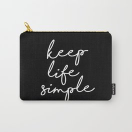 Keep Life Simple modern black and white minimalist typography home room wall decor Carry-All Pouch