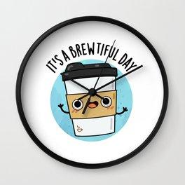 It's A Brew-tiful Day Cute Coffee Pun Wall Clock