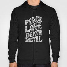 Peace Love Death Metal Hoody