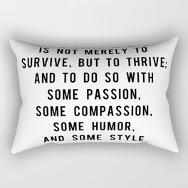 My mission in life is not merely to survive, but to thrive Rectangular Pillow