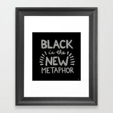 Black is the new Metaphor Framed Art Print