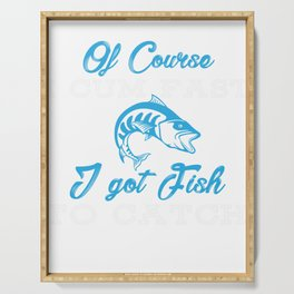 I Cum Fast I Got Fish Serving Tray