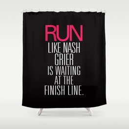 Run like Nash Grier is waiting at the Finish Line Shower Curtain