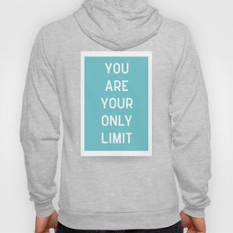 Your Only Limit Quote Hoody