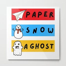 Paper Snow Ghost Funny Friends Quote Metal Print