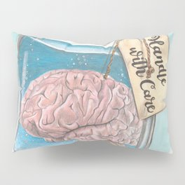 Handle with Care Pillow Sham