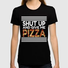 Shut Up And Give Me Pizza! MEDIUM Black Womens Fitted Tee