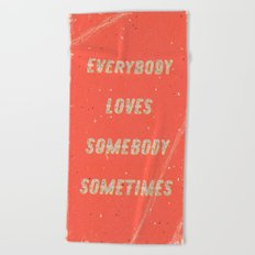 Everybody loves Somebody sometimes - A Hell Songbook Edition Beach Towel