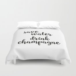 Save water drink champagne Duvet Cover