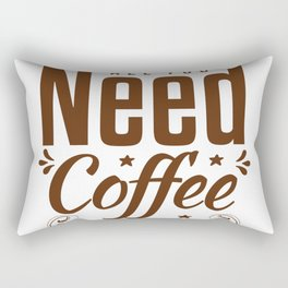 All You Need Coffee Rectangular Pillow