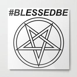 #BLESSEDBE INVERTED INVERSE Metal Print