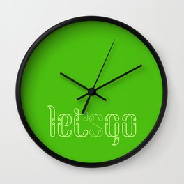 let's go - let go Wall Clock