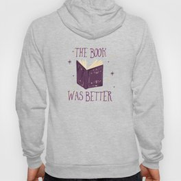 The Book Was Better Hoody