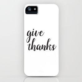 Give Thanks Black Lettering Design iPhone Case