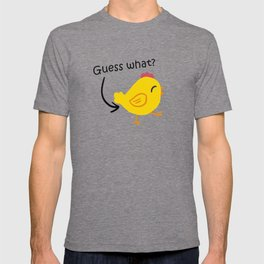 Humor and Funny: Guess What? Chicken Butt! T-shirt