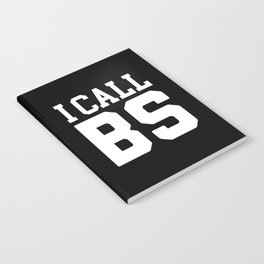 I Call BS Funny Quote Notebook