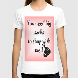 Big Shopping Sacks T-shirt