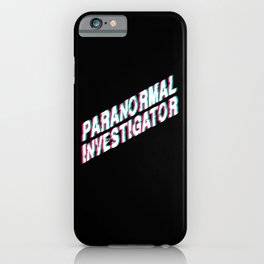 Paranormal Investigator iPhone Case