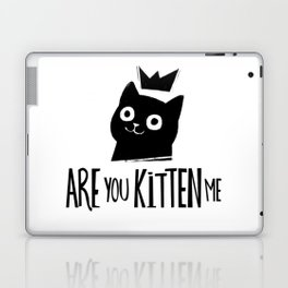 Are You Kitten Me Laptop & iPad Skin