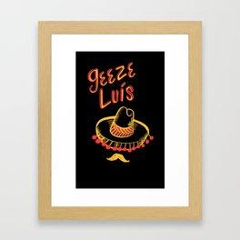 Geeze Luís  Framed Art Print
