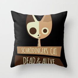 Schroedinger's Cat I Funny Dead and Alive Scientists print Throw Pillow