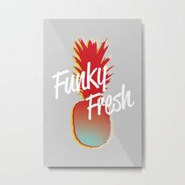 Funky Fresh Metal Print