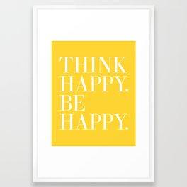 Think Happy. Be Happy. Framed Art Print