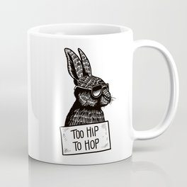 Too Hip To Hop Coffee Mug
