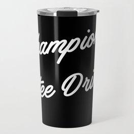 Champion Coffee Drinker Travel Mug