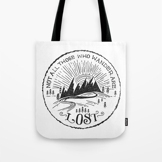 NOT ALL WHO WANDER ... Tote Bag