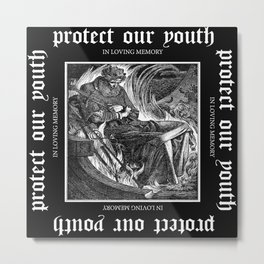 In loving Memory / Protect our Youth Metal Print