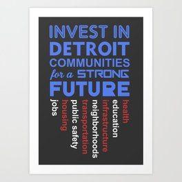 Invest in Detroit Communities for a Strong Future Art Print