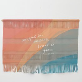 wrapped in endless, boundless grace Wall Hanging