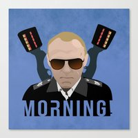 hot fuzz Canvas Prints featuring Hot Fuzz - Sergeant Nicolas Angel - Morning! by Mr. K