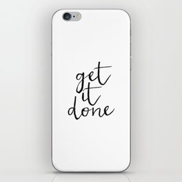 Get it Done Print, Motivational Quote, Wall Art, Home Decor, Bedroom Decor iPhone Skin