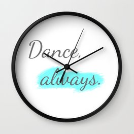 Workout Collection: Dance, always. Wall Clock