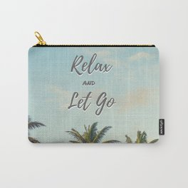Relax and Let Go Carry-All Pouch